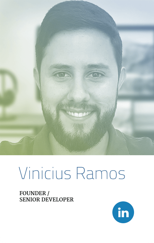 Vinicius Ramos - Founder/ Senior Developer